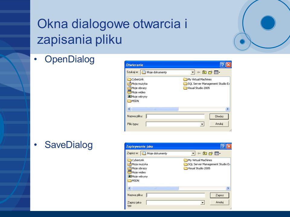 Okna dialogowe otwarcia i zapisania pliku OpenDialog SaveDialog