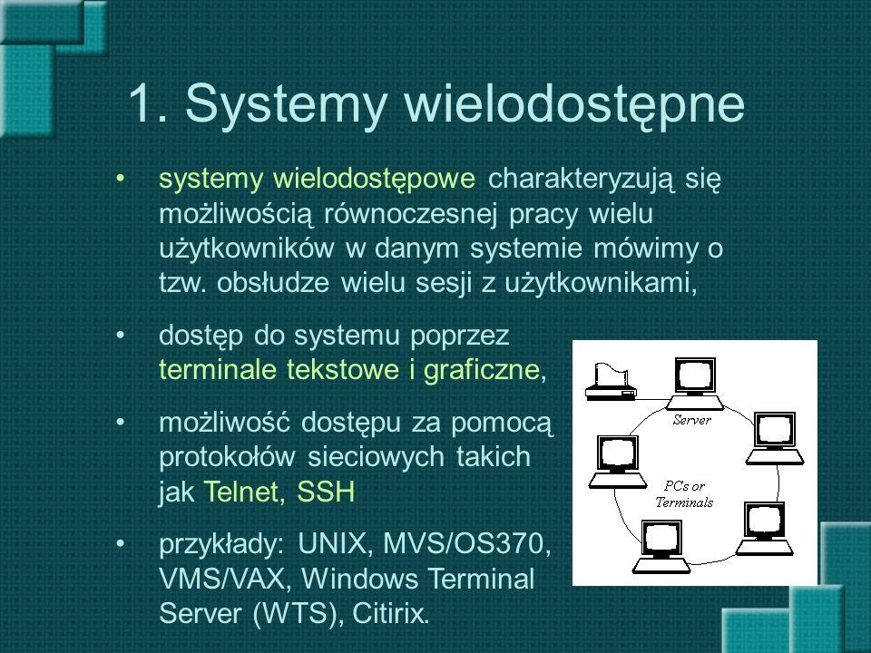 1. Systemy wielodostępne systemy wielodostępowe charakteryzują się możliwością równoczesnej pracy wielu użytkowników w danym systemie mówimy o tzw. ob