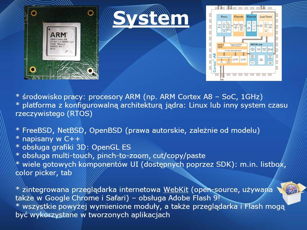 System * środowisko pracy: procesory ARM (np. ARM Cortex A8 – SoC, 1GHz) * platforma z konfigurowalną architekturą jądra: Linux lub inny system czasu
