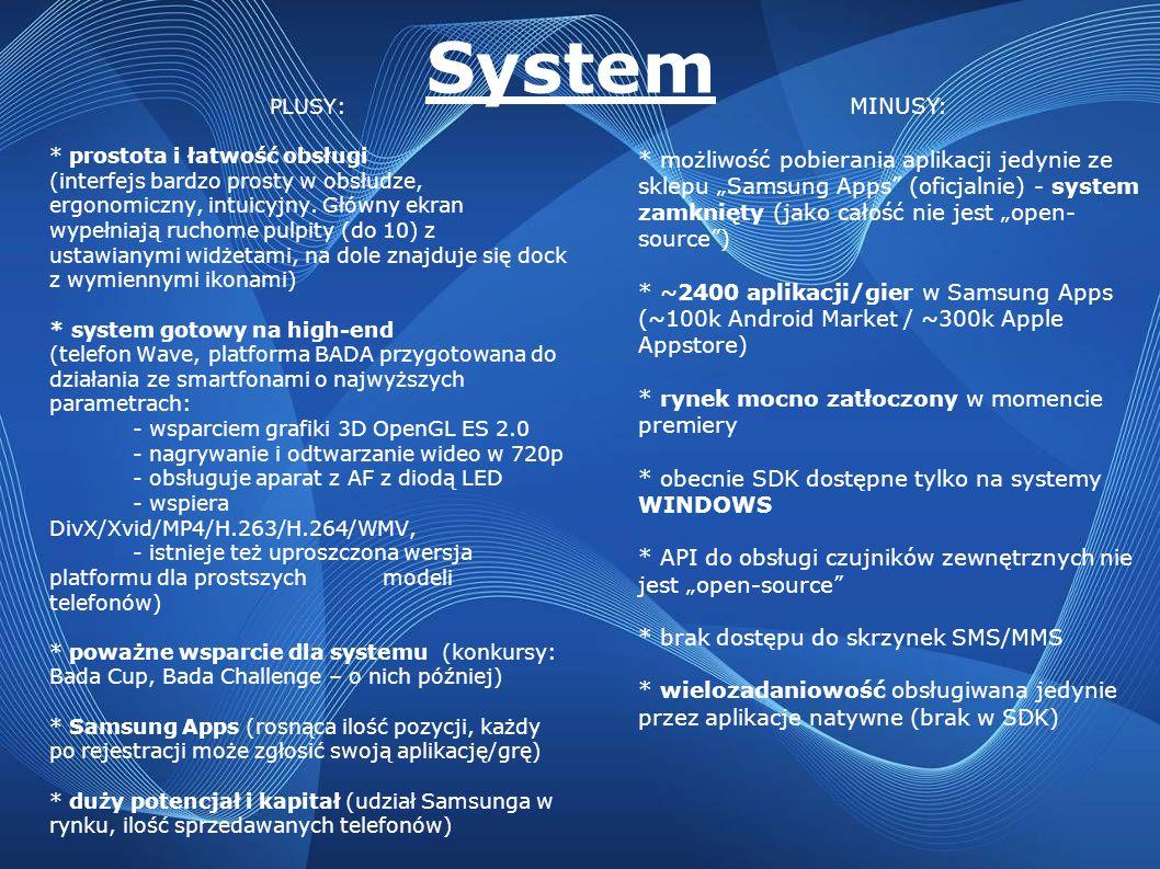 System PLUSY: * prostota i łatwość obsługi (interfejs bardzo prosty w obsłudze, ergonomiczny, intuicyjny. Główny ekran wypełniają ruchome pulpity (do