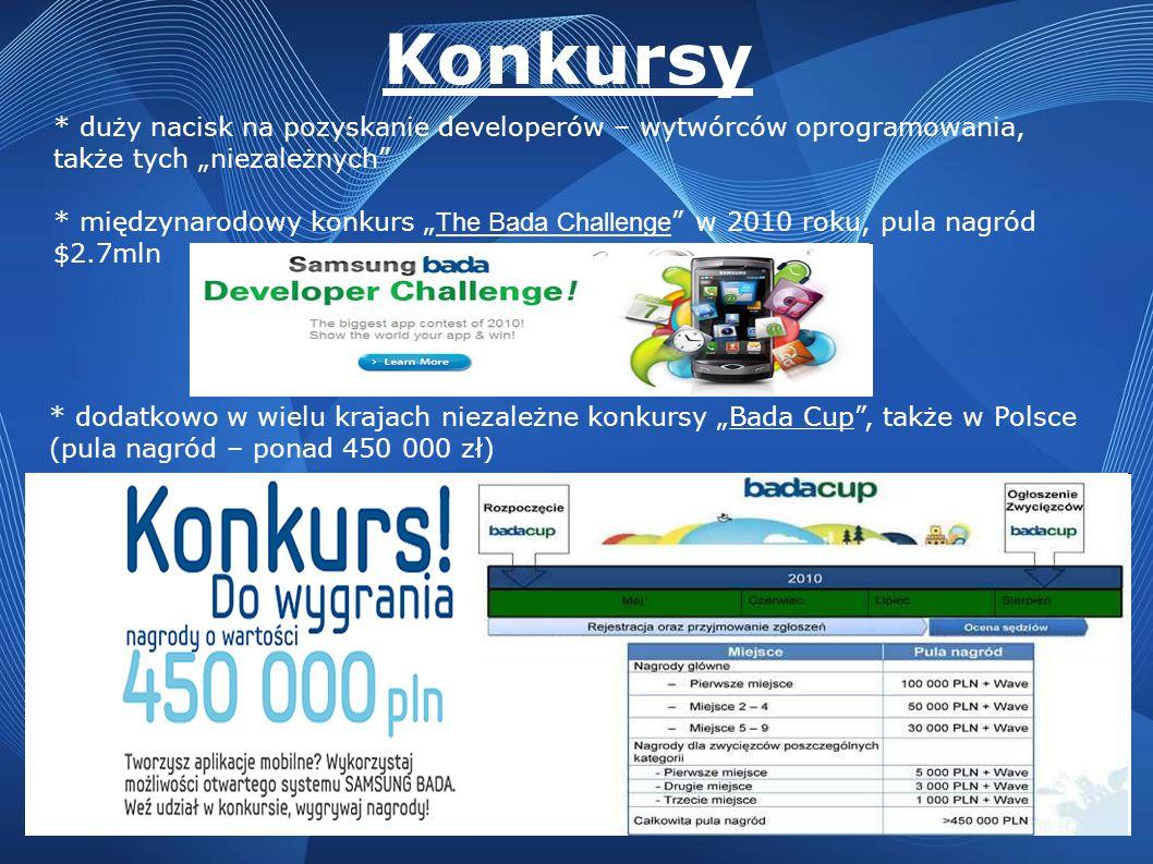 Konkursy * duży nacisk na pozyskanie developerów – wytwórców oprogramowania, także tych niezależnych * międzynarodowy konkurs The Bada Challenge w 201