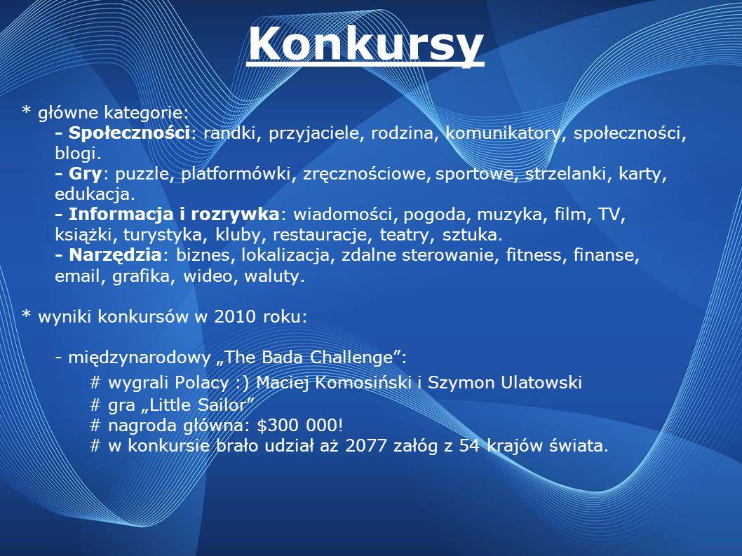 Konkursy * główne kategorie: - Społeczności: randki, przyjaciele, rodzina, komunikatory, społeczności, blogi. - Gry: puzzle, platformówki, zręcznościo