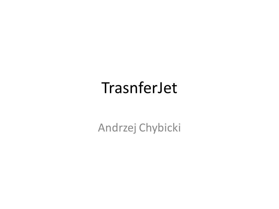TrasnferJet Andrzej Chybicki