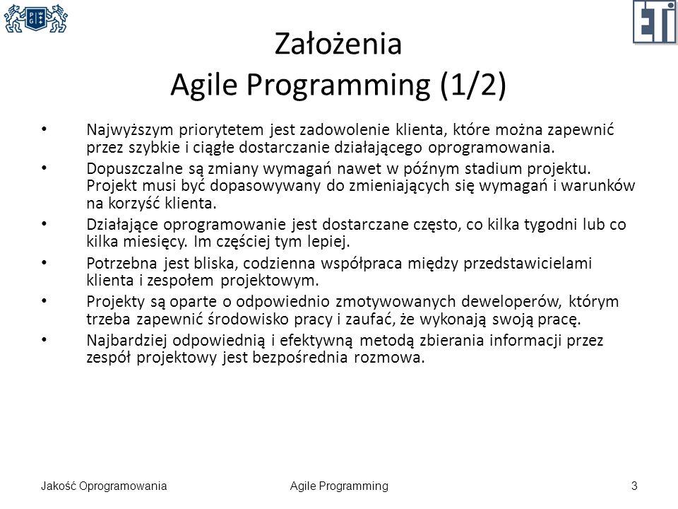 Założenia Agile Programming (1/2) Najwyższym priorytetem jest zadowolenie klienta, które można zapewnić przez szybkie i ciągłe dostarczanie działające