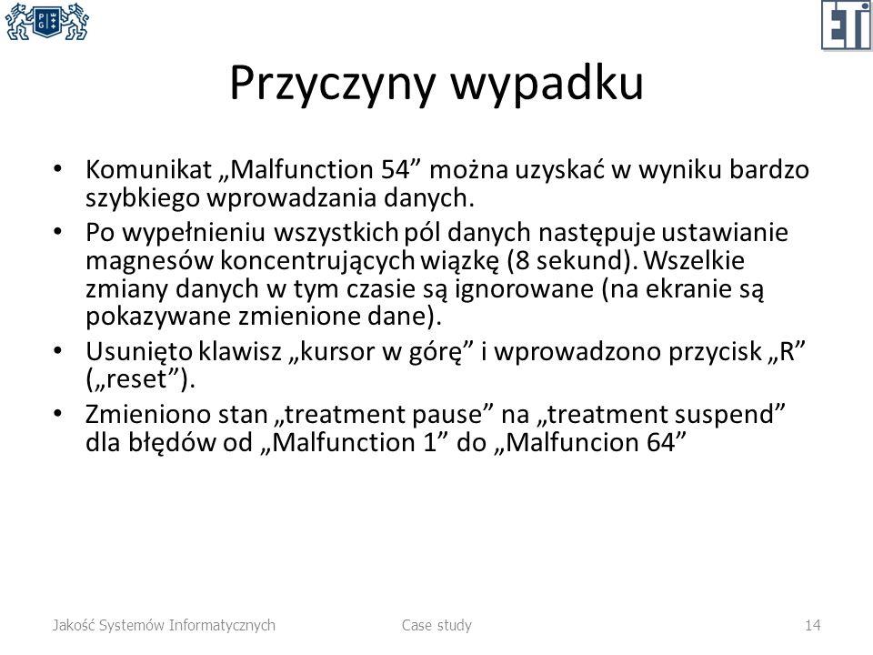 Przyczyny wypadku Komunikat Malfunction 54 można uzyskać w wyniku bardzo szybkiego wprowadzania danych. Po wypełnieniu wszystkich pól danych następuje