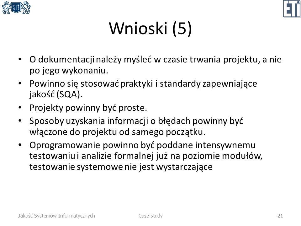 Wnioski (5) O dokumentacji należy myśleć w czasie trwania projektu, a nie po jego wykonaniu. Powinno się stosować praktyki i standardy zapewniające ja