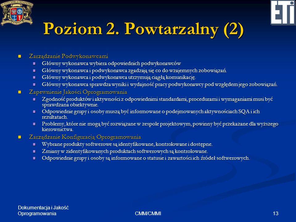 Dokumentacja i Jakość Oprogramowania 13CMM/CMMI Poziom 2. Powtarzalny (2) Zarządzanie Podwykonawcami Zarządzanie Podwykonawcami Główny wykonawca wybie