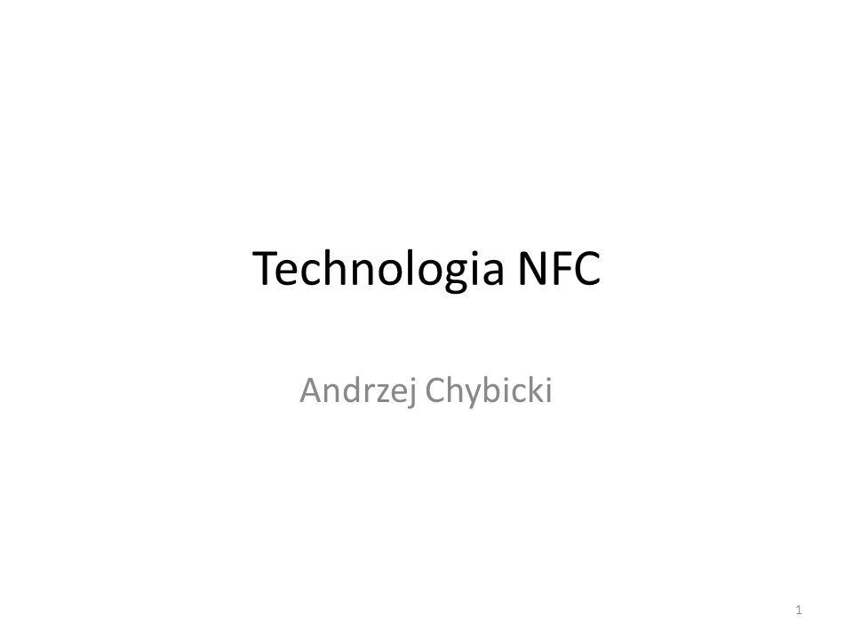Technologia NFC Andrzej Chybicki 1