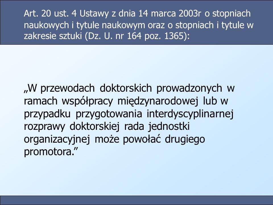 Art. 20 ust. 4 Ustawy z dnia 14 marca 2003r o stopniach naukowych i tytule naukowym oraz o stopniach i tytule w zakresie sztuki (Dz. U. nr 164 poz. 13