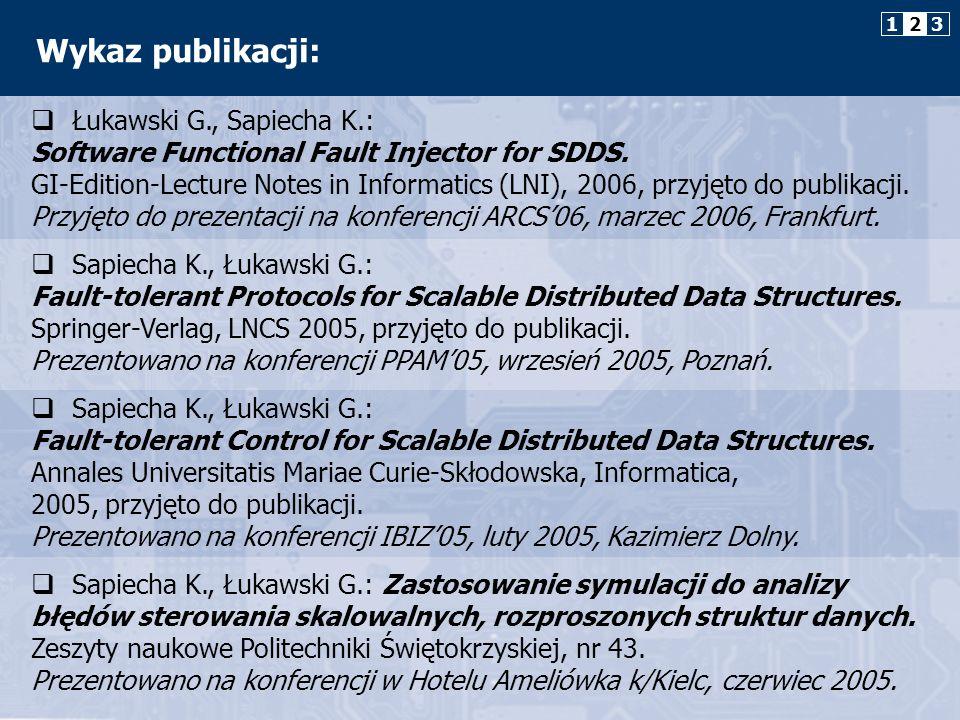 Architektury SDDS odporne na błędy sterowania Cele pracy: Analiza mechanizmów sterowania podstawowej architektury SDDS i architektur SDDS odpornych na błędy danych.