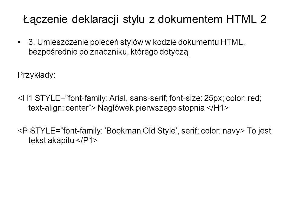 Łączenie deklaracji stylu z dokumentem HTML 2 3.