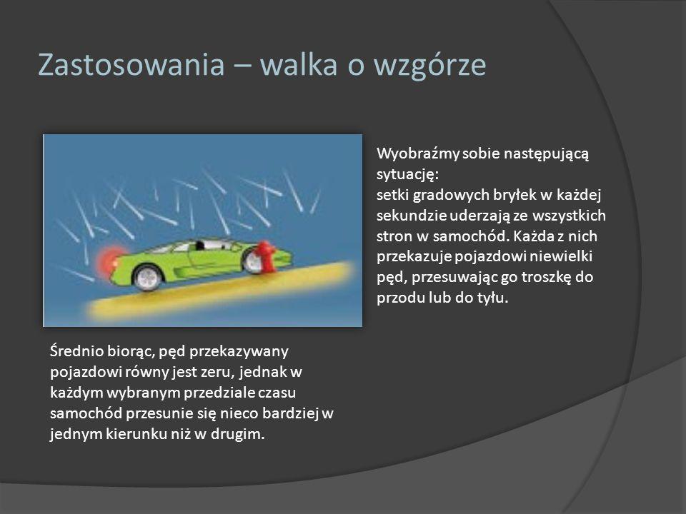 Zastosowania – walka o wzgórze Gdy hamulec jest włączony, wówczas samochód musi znaleźć się w dolnej pozycji zęba, czyli w lokalnym minimum energii potencjalnej.