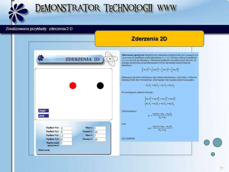 Zderzenia 2D 17 Zrealizowane przykłady: zderzenia 2 D