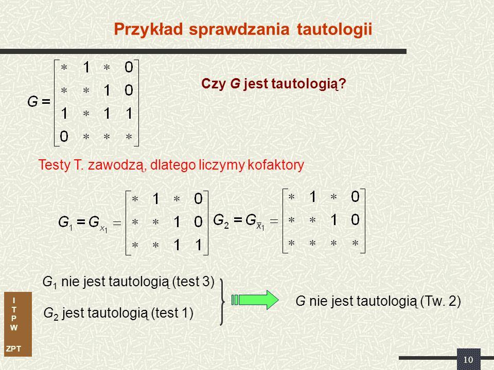 I T P W ZPT 9 Testy tautologii Test 3.
