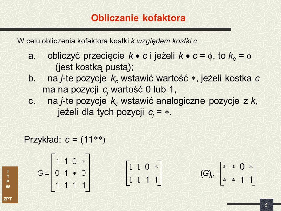 I T P W ZPT 4 Kostka – n-krotka o składowych 0, 1,, stanowiąca element zbioru {0, 1, } n.