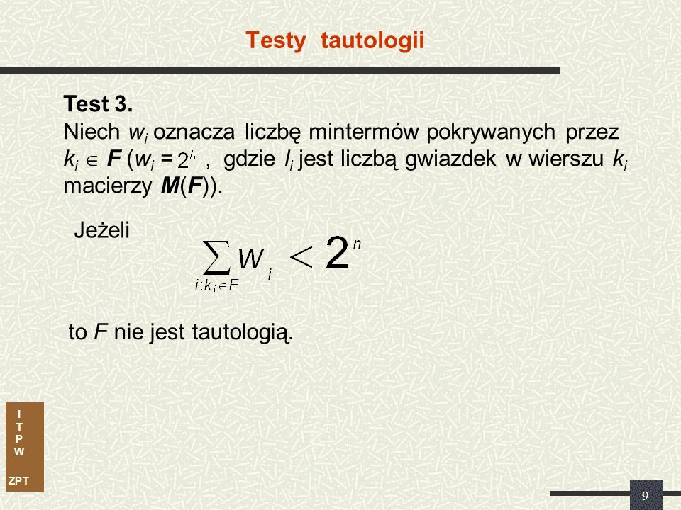 I T P W ZPT 8 Testy tautologii Test 1.