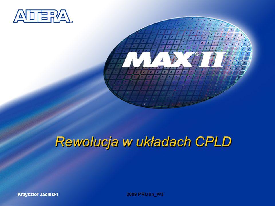 Krzysztof Jasiński ITPWITPW 2009 PRUSn_W3 12 Architektura MAX II Końcówki I/O Flash (pamięć użytkownika - 8Kb) Elementy Logiczne (LEs) JTAG & logika sterująca Flash (pamięć konfiguracyjna – 50-300Kb)