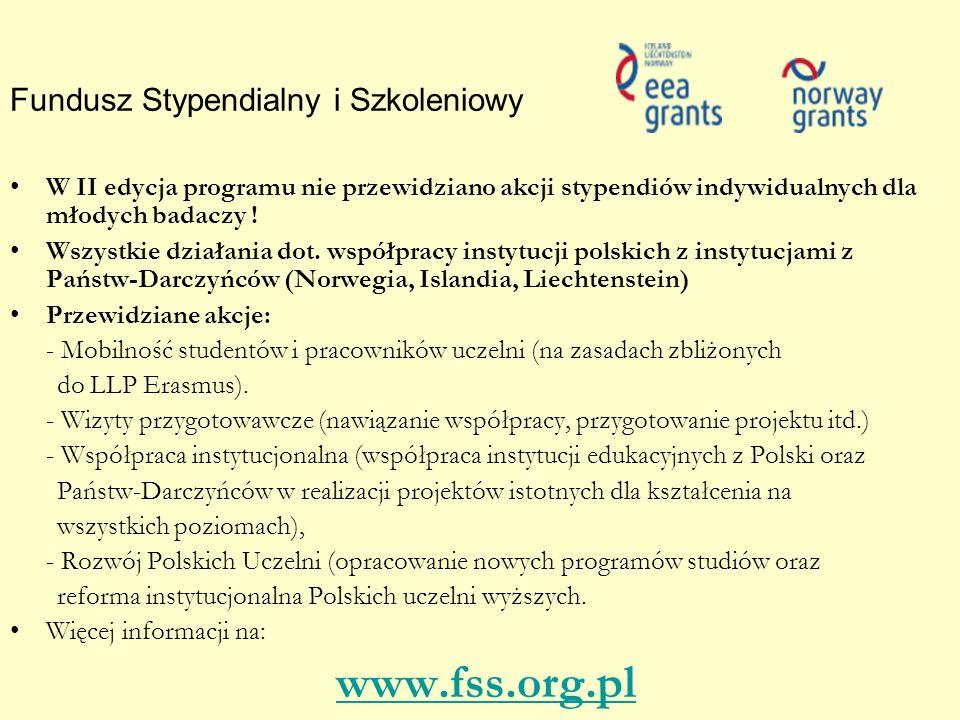 Fundusz Stypendialny i Szkoleniowy W II edycja programu nie przewidziano akcji stypendiów indywidualnych dla młodych badaczy ! Wszystkie działania dot