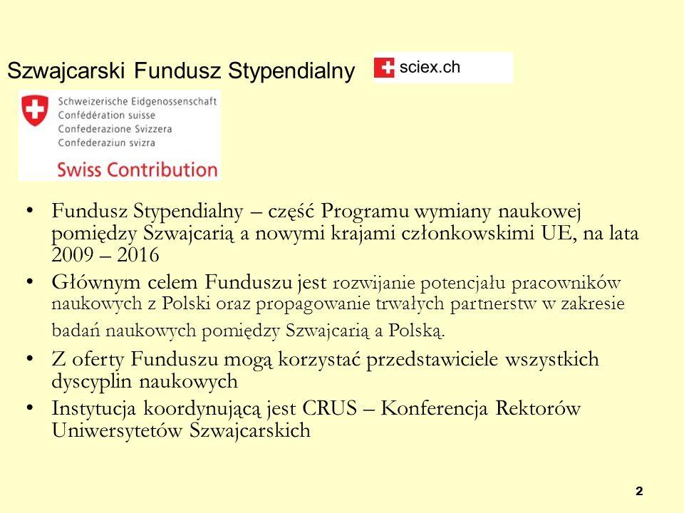 Szwajcarski Fundusz Stypendialny 2 Fundusz Stypendialny – część Programu wymiany naukowej pomiędzy Szwajcarią a nowymi krajami członkowskimi UE, na la