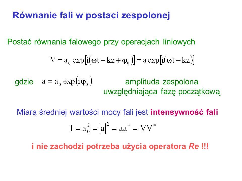 Równanie fali w postaci zespolonej Ponieważ więc fala płaska Przy operacjach liniowych można przedrostek Re pominąć gdyż dla Operacja wykonywana najpi
