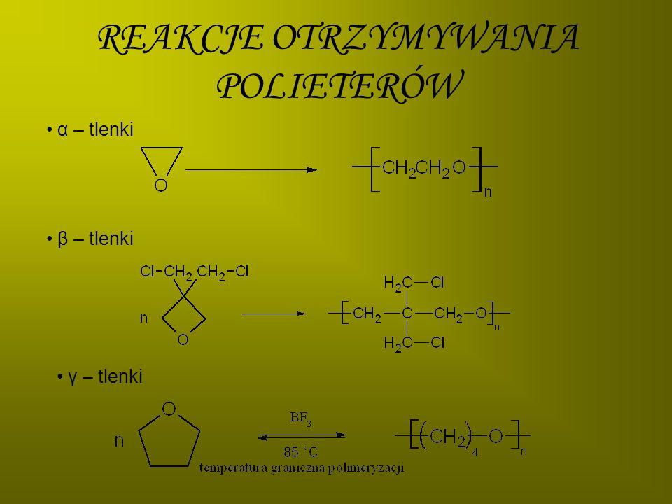 POLIETEROLEOTRZYMYWANIE: Syntezę polieteroli prowadzi się w autoklawach w temperaturze 80-150oC, w atmosferze azotu lub argonu.