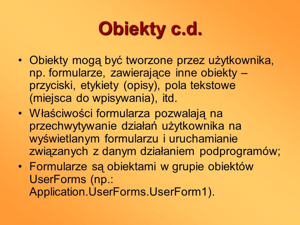 Obiekty c.d. Obiekty mogą być tworzone przez użytkownika, np. formularze, zawierające inne obiekty – przyciski, etykiety (opisy), pola tekstowe (miejs
