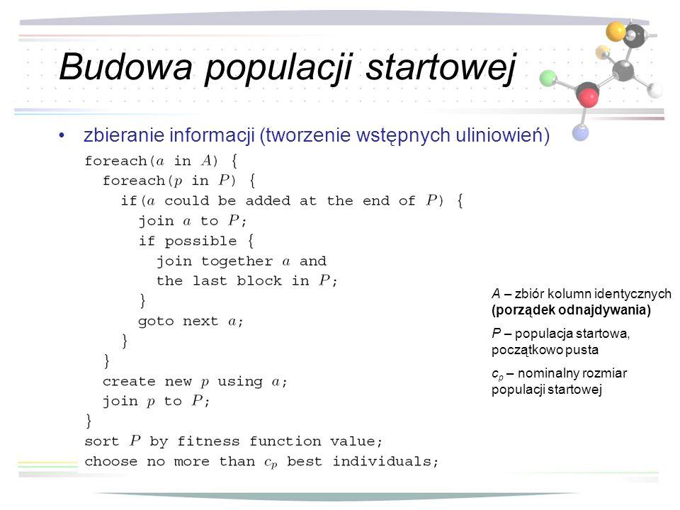 Budowa populacji startowej zbieranie informacji (tworzenie wstępnych uliniowień) A – zbiór kolumn identycznych (porządek odnajdywania) P – populacja s