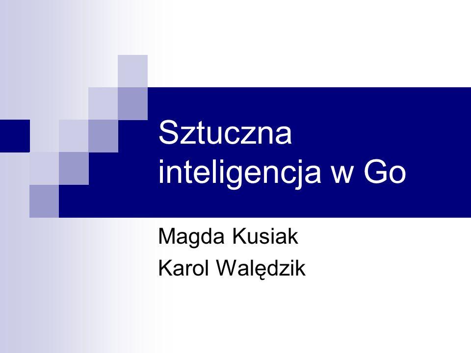 Magdalena Kusiak, Karol Walędzik - Sztuczna inteligencja w Go2 2005-12-14 Zasady Go Plansza – krata o wymiarach 19 na 19, 13 na 13 lub 9 na 9 Gracze stawiają na przemian białe i czarne kamienie na przecięciach linii na planszy Celem jest zdobycie jak największego terytorium