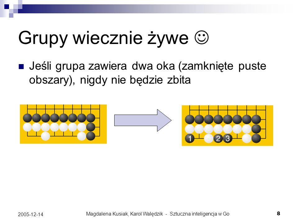 Magdalena Kusiak, Karol Walędzik - Sztuczna inteligencja w Go8 2005-12-14 Grupy wiecznie żywe Jeśli grupa zawiera dwa oka (zamknięte puste obszary), n
