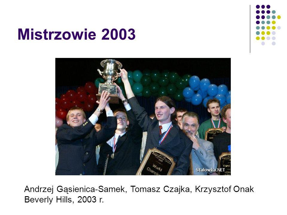 Mistrzowie 2003 Andrzej Gąsienica-Samek, Tomasz Czajka, Krzysztof Onak Beverly Hills, 2003 r.