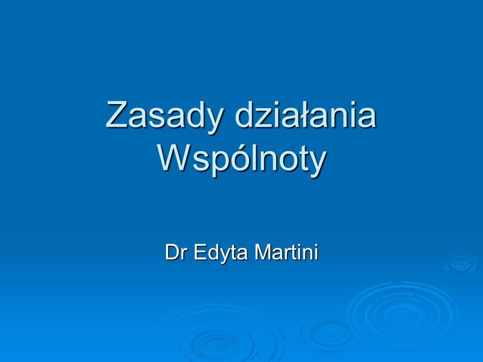 Zasady działania Wspólnoty Dr Edyta Martini