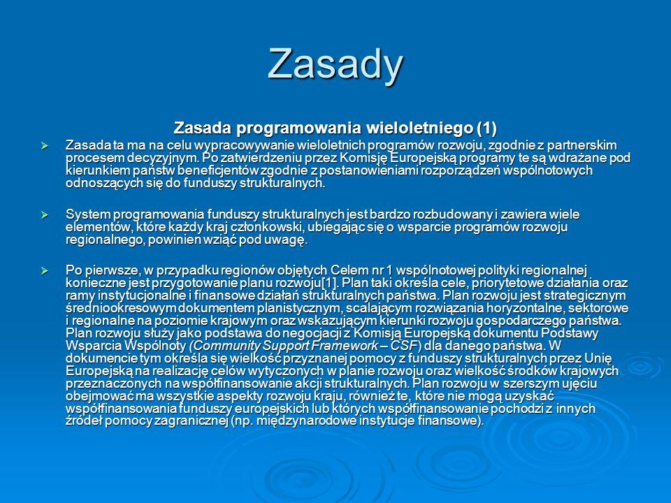 Zasady Zasada programowania wieloletniego (1) Zasada ta ma na celu wypracowywanie wieloletnich programów rozwoju, zgodnie z partnerskim procesem decyz