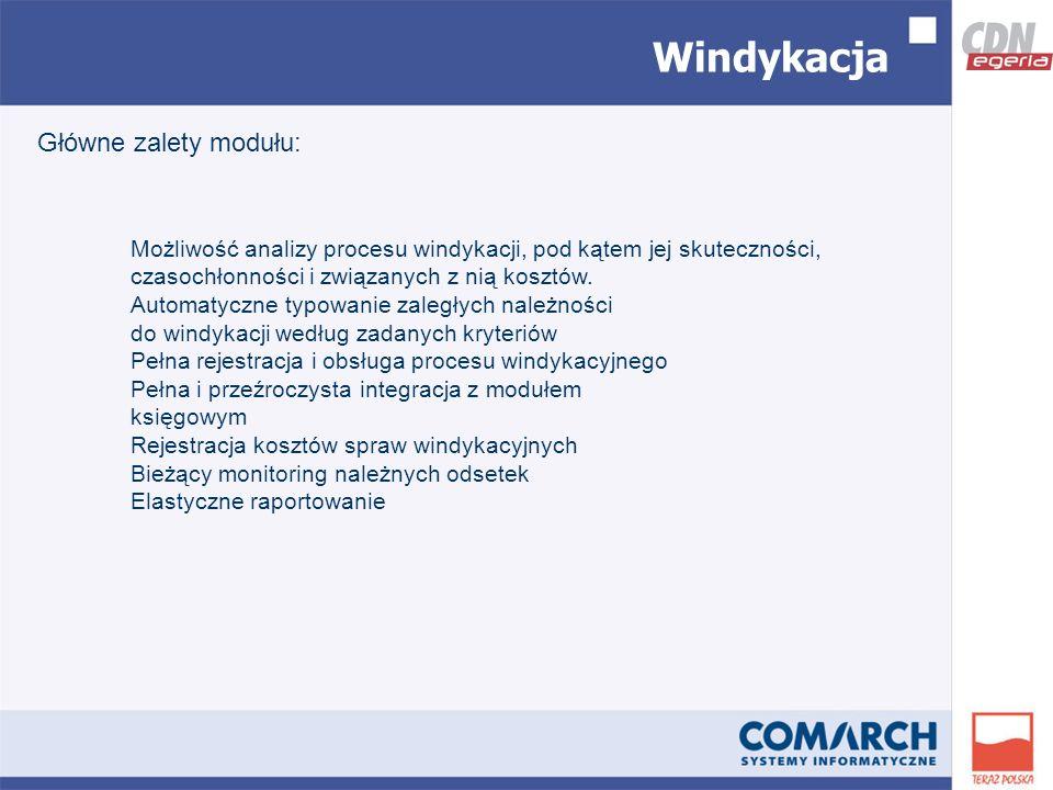 Windykacja Główne zalety modułu: Możliwość analizy procesu windykacji, pod kątem jej skuteczności, czasochłonności i związanych z nią kosztów.