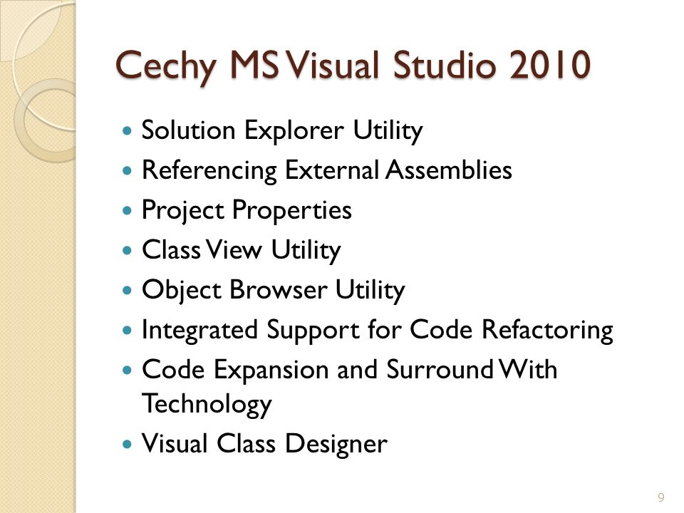 Cechy MS Visual Studio 2010 Solution Explorer Utility Referencing External Assemblies Project Properties Class View Utility Object Browser Utility Int