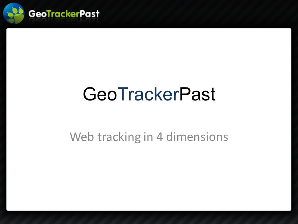 GeoTrackerPast Web tracking in 4 dimensions
