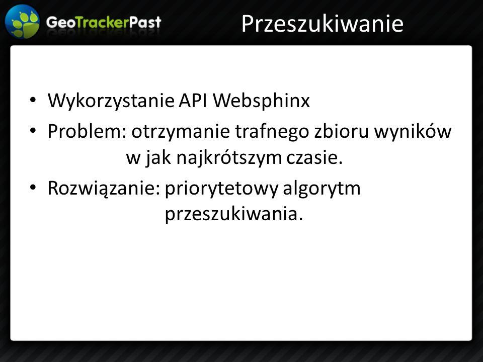 Przeszukiwanie Wykorzystanie API Websphinx Problem: otrzymanie trafnego zbioru wyników w jak najkrótszym czasie.