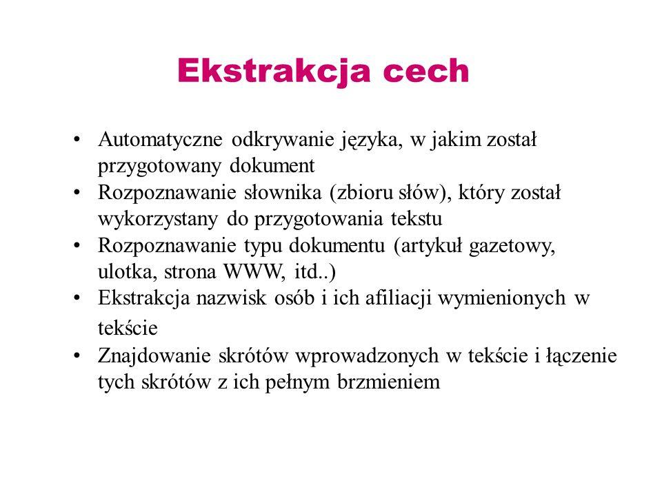 Ekstrakcja cech Automatyczne odkrywanie języka, w jakim został przygotowany dokument Rozpoznawanie słownika (zbioru słów), który został wykorzystany d