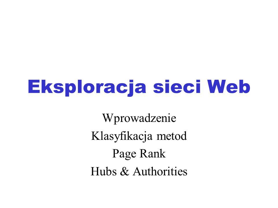 Przykład 1 – (1) Załóżmy, że Web składa się z 3 stron: A, B, i C.