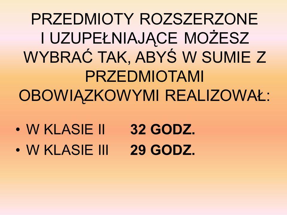 PROPONUJEMY CI WYBÓR 3 PRZEDMIOTÓW REALIZOWANYCH W ZAKRESIE ROZSZERZONYM, PO 1 Z ZAPROPONOWANYCH NASTĘPUJĄCYCH BLOKÓW I j.polski/ biologia/matematyka II historia/geografia/chemia/biologia III wos/fizyka/chemia/geografia/informatyka/ j.angielski/j.niemiecki/j.rosyjski