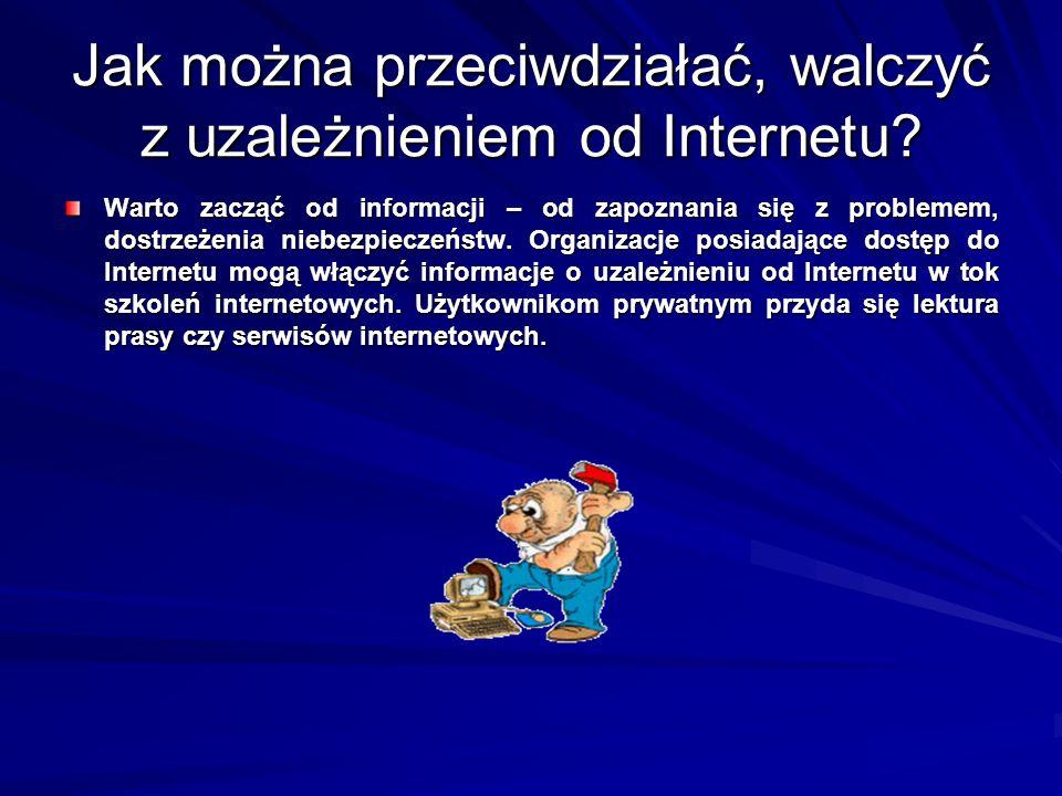 Jak można przeciwdziałać, walczyć z uzależnieniem od Internetu? Warto zacząć od informacji – od zapoznania się z problemem, dostrzeżenia niebezpieczeń