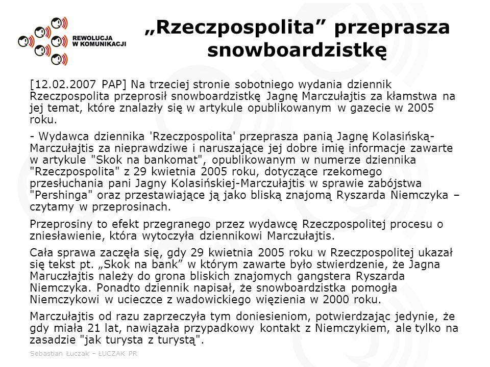Sebastian Łuczak – ŁUCZAK PR Rzeczpospolita przeprasza snowboardzistkę [12.02.2007 PAP] Na trzeciej stronie sobotniego wydania dziennik Rzeczpospolita