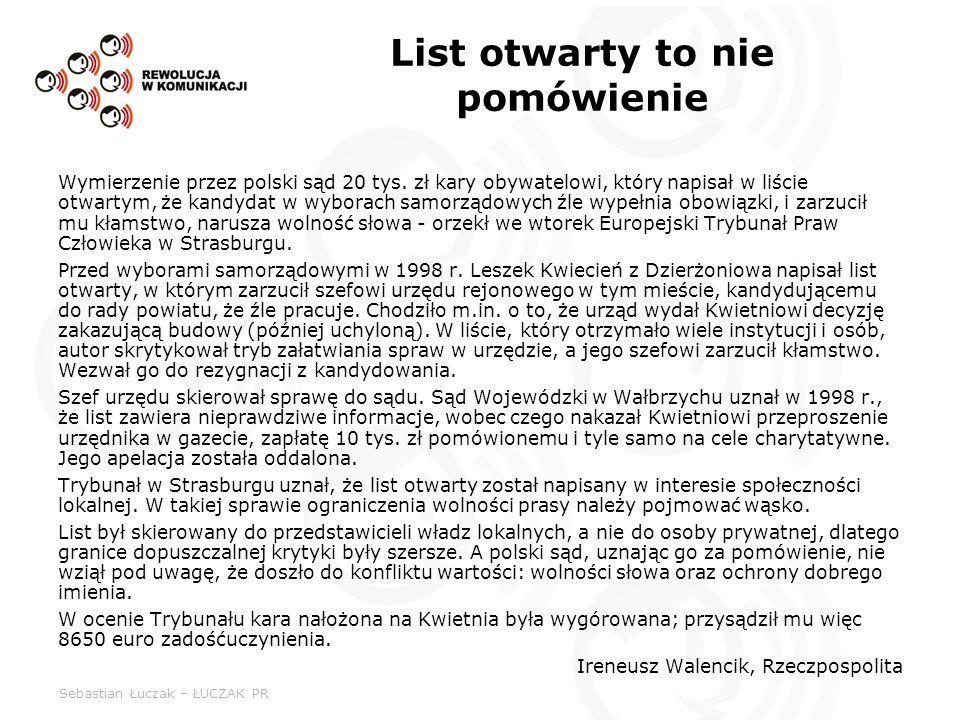 Sebastian Łuczak – ŁUCZAK PR List otwarty to nie pomówienie Wymierzenie przez polski sąd 20 tys. zł kary obywatelowi, który napisał w liście otwartym,