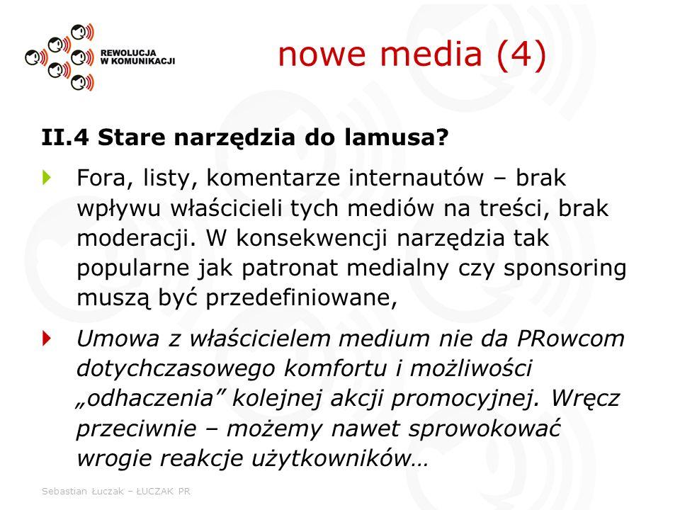Sebastian Łuczak – ŁUCZAK PR II.4 Stare narzędzia do lamusa? Fora, listy, komentarze internautów – brak wpływu właścicieli tych mediów na treści, brak