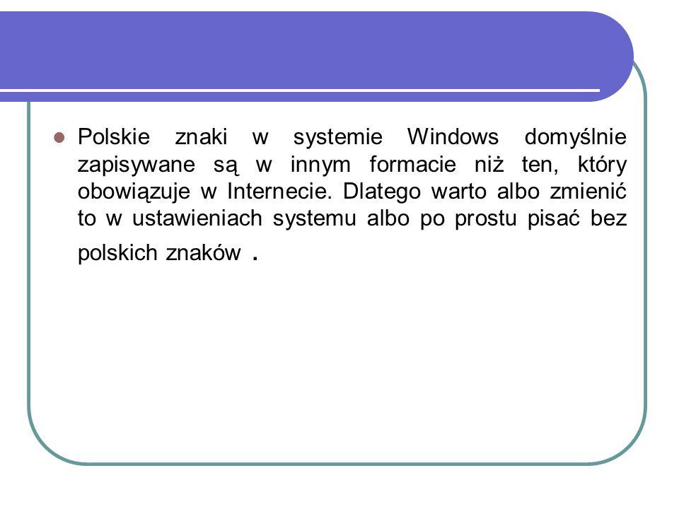 Różnice w sposobie zapisu mogą spowodować, iż odbiorca zamiast polskich liter zobaczy przedziwne znaczki.