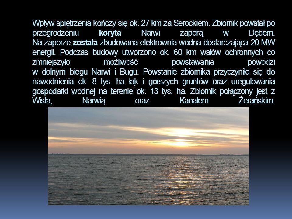 Wpływ spiętrzenia kończy się ok.27 km za Serockiem.