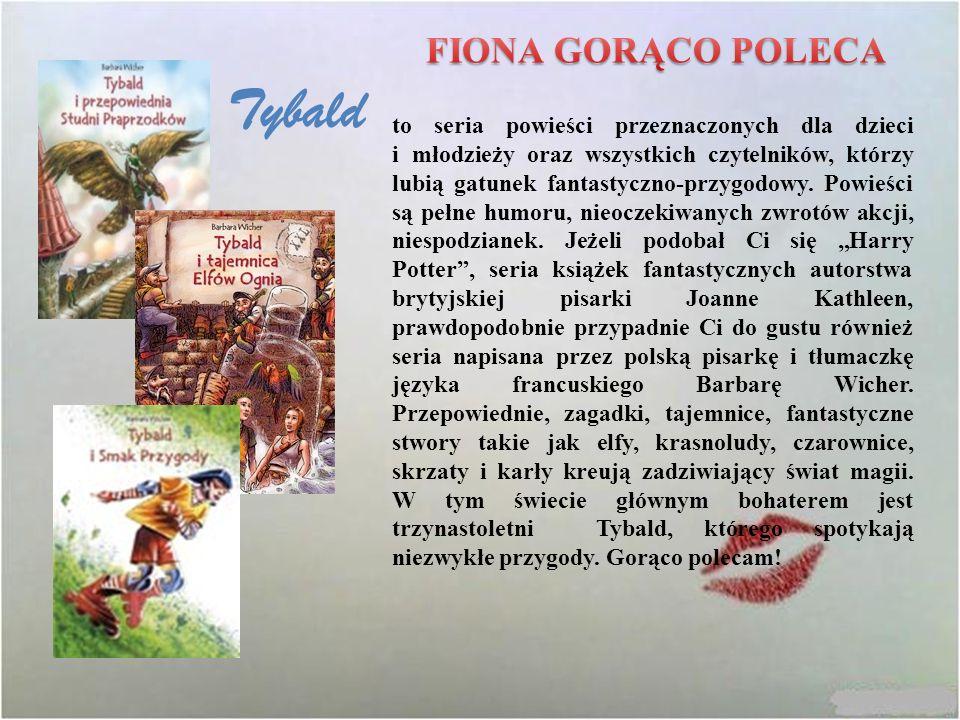 Tybald to seria powieści przeznaczonych dla dzieci i młodzieży oraz wszystkich czytelników, którzy lubią gatunek fantastyczno-przygodowy. Powieści są