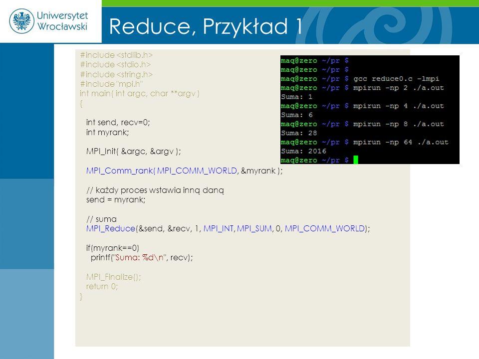 Reduce, Przykład 1 #include #include