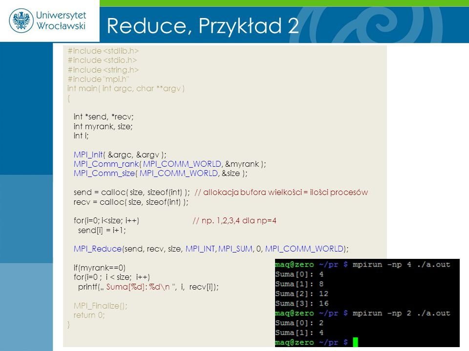 Reduce, Przykład 2 #include #include