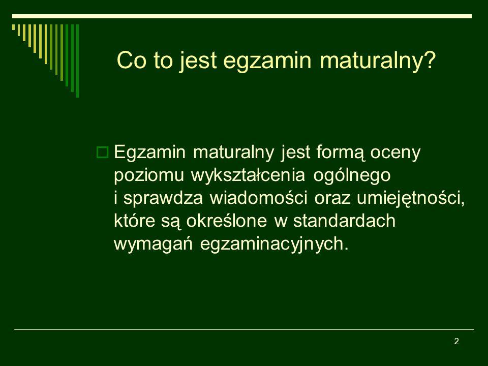 2 Co to jest egzamin maturalny.