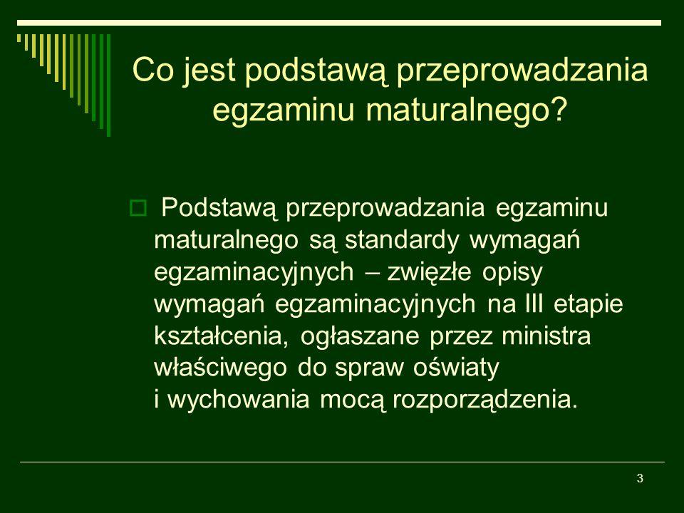 3 Co jest podstawą przeprowadzania egzaminu maturalnego.